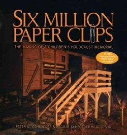 Six Million Paper Clips: The Making Of A Children's Holocaust Memorial (Paperback)