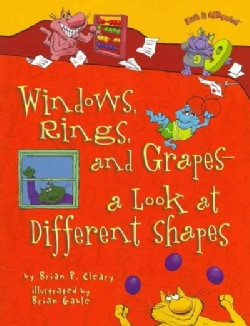 Windows, Rings, and Grapes: A Look at Different Shapes (Paperback)