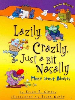 Lazily, Crazily, Just a Bit Nasally: More About Adverbs (Paperback)