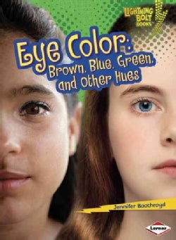 Eye Color: Brown, Blue, Green, and Other Hues (Paperback)