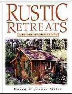 Rustic Retreats: A Build-It-Yourself Guide (Paperback)