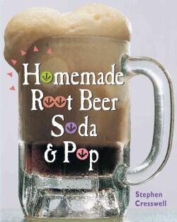 Homemade Root Beer, Soda, & Pop (Paperback)