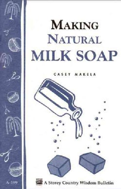 Making Natural Milk Soap (Paperback)