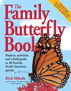 The Family Butterfly Book: Discover the Joy of Attracting, Raising & Nurturing Butterflies (Paperback)