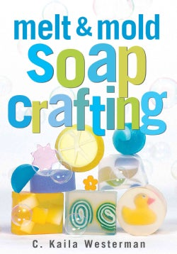 Melt & Mold Soap Crafting (Paperback)