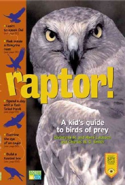 Raptor!: A Kid's Guide to Birds of Prey (Paperback)