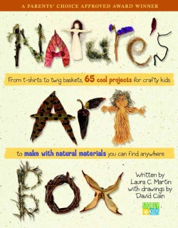 Nature's Art Box: From T-Shirts to Twig Baskets, 65 Cool Projects for Crafty Kids to Make With Natural Materials ... (Paperback)