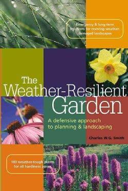 The Weather-Resilient Garden: A Defensive Approach to Planning & Landscaping (Paperback)