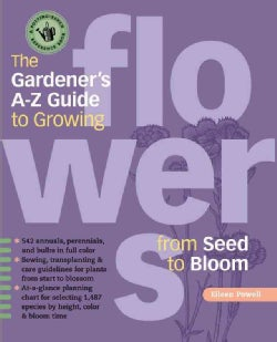The Gardener's A - Z Guide to Growing Flowers from Seed to Bloom (Paperback)