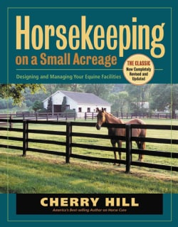 Horsekeeping On A Small Acreage: Designing and Managing Your Equine Facilities (Paperback)