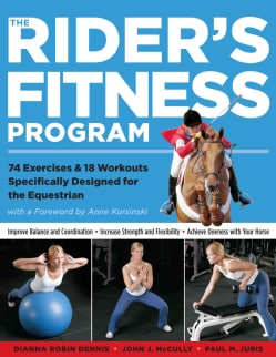 The Rider's Fitness Program: 74 Exercises & 18 Workouts Specifically Designed for the Equestrian (Paperback)