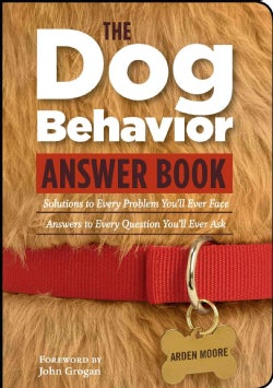 The Dog Behavior Answer Book: Practical Insights & Proven Solutions for Your Canine Questions (Paperback)