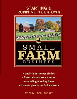 Starting & Running Your Own Small Farm Business (Paperback)