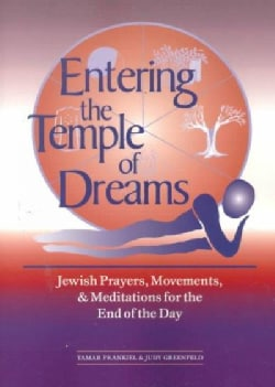 Entering the Temple of Dreams: Jewish Prayers, Movements, and Meditations for the End of the Day (Paperback)
