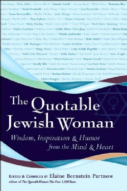 The Quotable Jewish Woman: Wisdom, Inspiration and Humor from the Mind and Heart (Paperback)