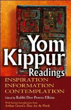 Yom Kippur Readings: Inspiration, Information And Contemplation (Hardcover)