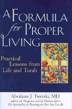 A Formula for Proper Living: Practical Lessons from Life and Torah (Hardcover)