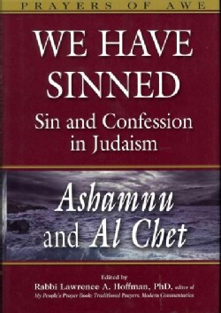 We Have Sinned: Sin and Confession in Judaism: Ashamnu and Al Chet (Hardcover)
