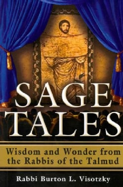 Sage Tales: Wisdom and Wonder from the Rabbis of the Talmud (Paperback)
