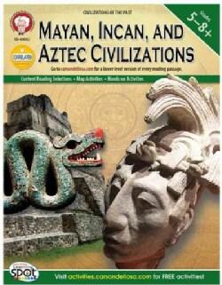 Mayan, Incan, and Aztec Civilizations, Grades 5-8+ (Paperback)