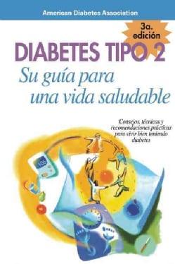 Diabetes Tipo 2 Su Quia Para Una Vida/Saluable Type 2 Diabetes (Paperback)