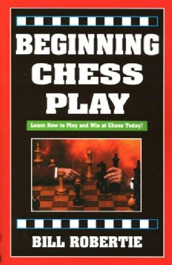 Beginning Chess Play: The Essentials of Winning Chess Play (Paperback)