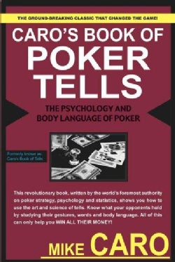 Caro's Book of Poker Tells: The Psychology and Body Language of Poker (Paperback)