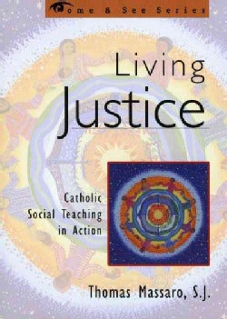 Living Justice: Catholic Social Teaching in Action (Paperback)