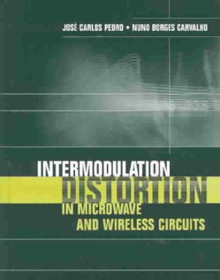 Intermodulation Distortion in Microwave and Wireless Circuits (Hardcover)