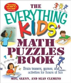 The Everything Kids' Math Puzzles Book: Brain Teasers, Games, and Activities for Hours of Fun (Paperback)