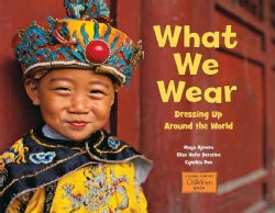 What We Wear: Dressing Up Around the World (Paperback)