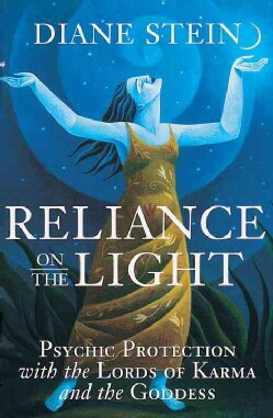 Reliance on the Light: Psychic Protection With the Lords of Karma and the Goddess (Paperback)