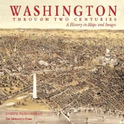 Washington Through Two Centuries: A History in Maps and Images (Hardcover)