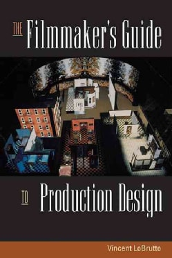 The Filmmaker's Guide to Production Design (Paperback)