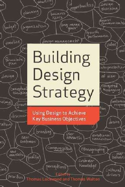 Building Design Strategy: Using Design to Achieve Key Business Objectives (Paperback)