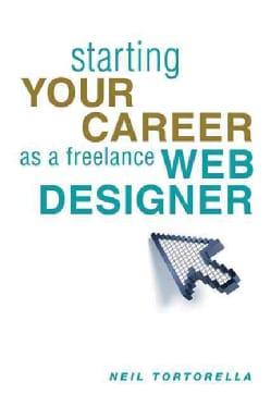 Starting Your Career As a Freelance Web Designer (Paperback)