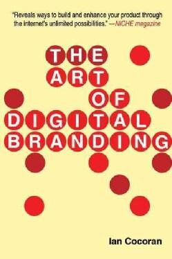 The Art of Digital Branding (Paperback)