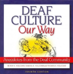 Deaf Culture, Our Way: Anecdotes from the Deaf Community (Paperback)