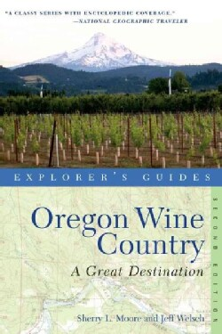 Explorer's Guide Oregon Wine Country: A Great Destination (Paperback)