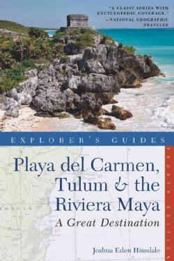 Explorer's Guide Playa Del Carmen, Tulum & the Riviera Maya: A Great Destination (Paperback)