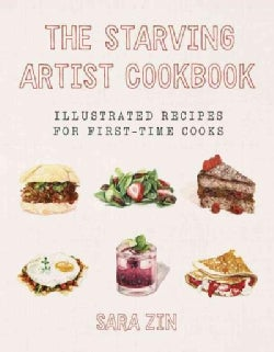 The Starving Artist Cookbook: Illustrated Recipes for First-Time Cooks (Hardcover)