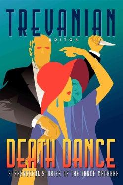 Death Dance: Suspenseful Stories of the Dance Macabre (Paperback)
