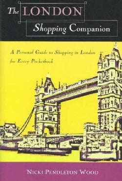 The London Shopping Companion: A Personal Guide to Shopping in London for Every Pocketbook (Paperback)