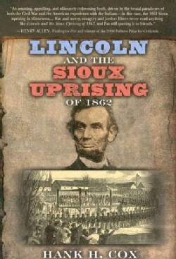 Lincoln And The Sioux Uprising Of 1862 (Paperback)