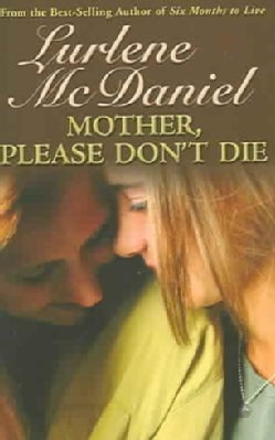 Mother, Please Don't Die (Paperback)