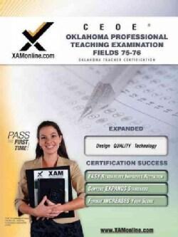 Ceoe Osat Oklahoma Professional Teaching Examination Fields 75, 76 (Paperback)