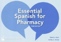 Essential Spanish for Pharmacy (Paperback)