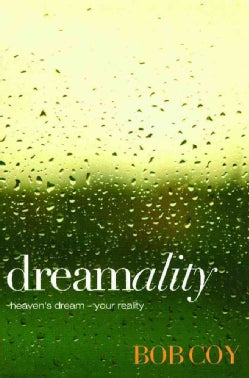 Dreamality: Heaven's Dream - Your Reality (Paperback)