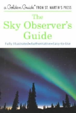 The Sky Observer's Guide: A Handbook for Amateur Astronomers (Paperback)
