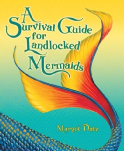 A Survival Guide for Landlocked Mermaids (Hardcover)